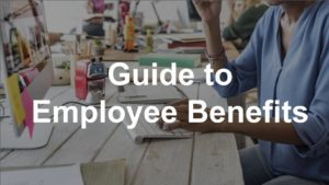Guide to Employee Benefits